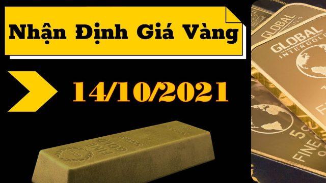 Nhận định Gold (14/10/2021): Vào trend?